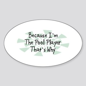 Because Pool Player Oval Sticker