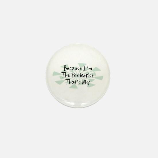 Because Podiatrist Mini Button