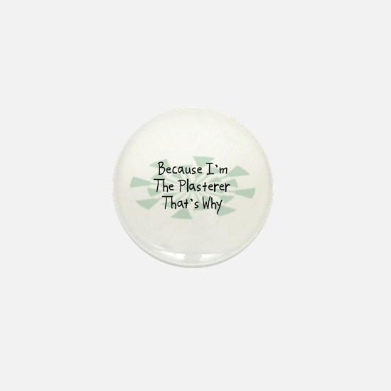 Because Plasterer Mini Button