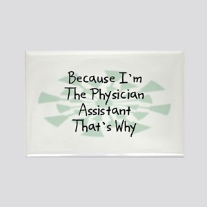 Because Physician Assistant Rectangle Magnet