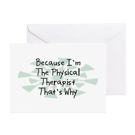 Because Physical Therapist Greeting Cards (Pk of 2
