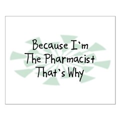 Because Pharmacist Posters