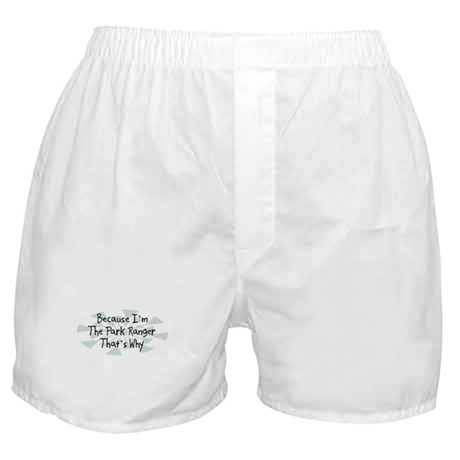 Because Park Ranger Boxer Shorts