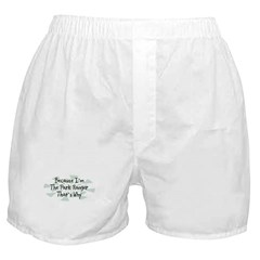 Because Park Ranger Boxer Shorts