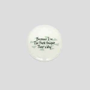 Because Park Ranger Mini Button