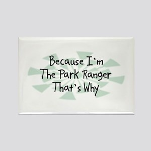 Because Park Ranger Rectangle Magnet