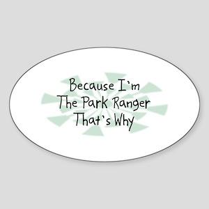 Because Park Ranger Oval Sticker