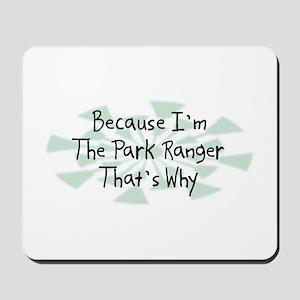 Because Park Ranger Mousepad