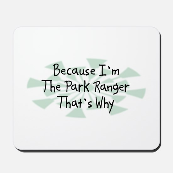 Because Park Ranger Mousepad