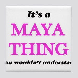 It's a Maya thing, you wouldn&#39 Tile Coaster