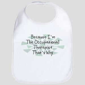 Because Occupational Therapist Bib