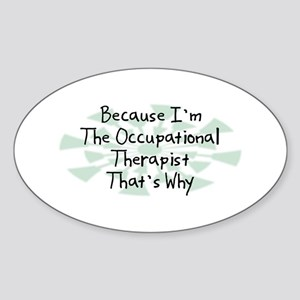 Because Occupational Therapist Oval Sticker