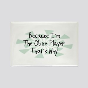 Because Oboe Player Rectangle Magnet