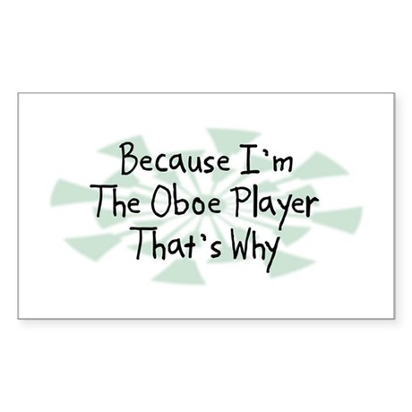 Because Oboe Player Rectangle Sticker