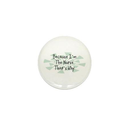Because Nurse Mini Button