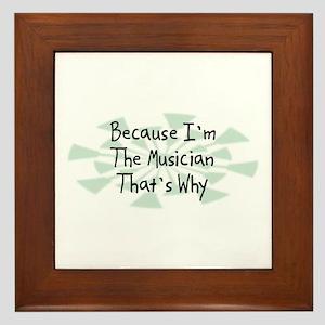 Because Musician Framed Tile