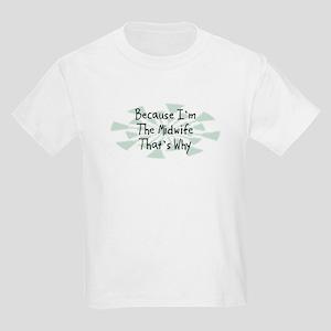 Because Midwife Kids Light T-Shirt