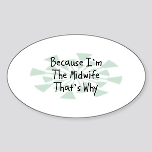 Because Midwife Oval Sticker