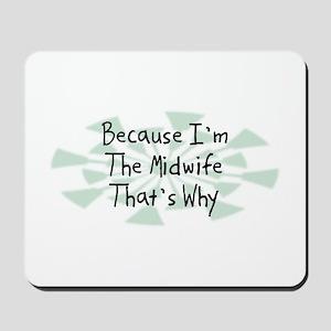 Because Midwife Mousepad