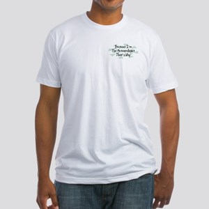 Because Meteorologist Fitted T-Shirt