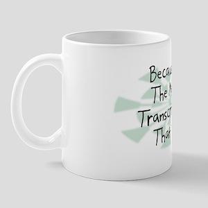 Because Medical Transcriptionist Mug