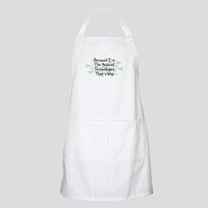 Because Medical Technologist BBQ Apron