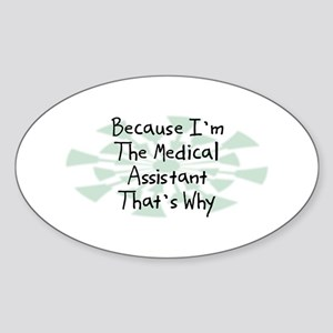 Because Medical Assistant Oval Sticker