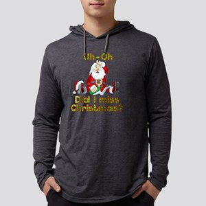 UH-OH, DID I MISS CHRISTMAS? Long Sleeve T-Shirt