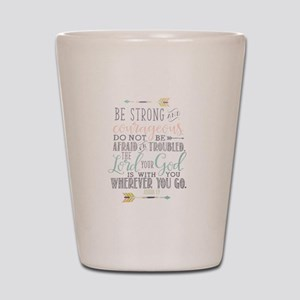 Joshua 1:9 Bible Verse Shot Glass