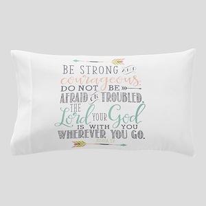 Joshua 1:9 Bible Verse Pillow Case