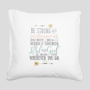 Joshua 1:9 Bible Verse Square Canvas Pillow