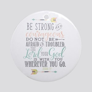Joshua 1:9 Bible Verse Round Ornament