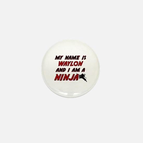 my name is waylon and i am a ninja Mini Button