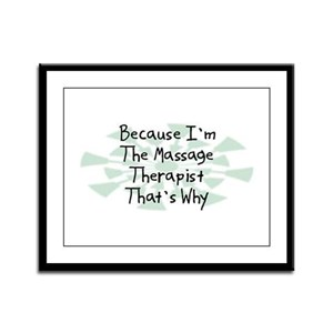 Because Massage Therapist Framed Panel Print