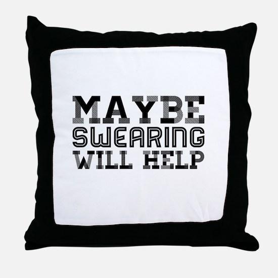 Swearingwillhelp Throw Pillow