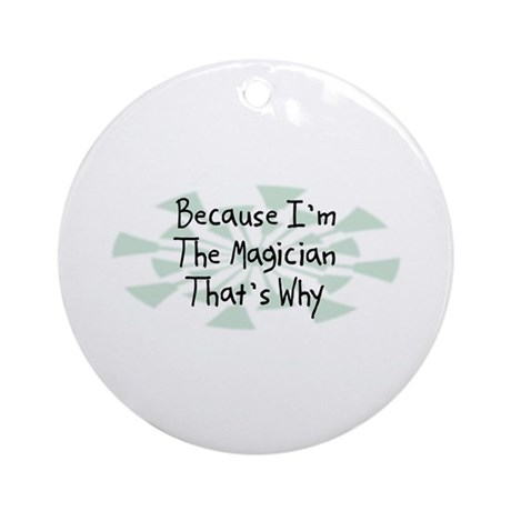 Because Magician Ornament (Round)