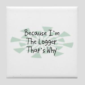 Because Logger Tile Coaster