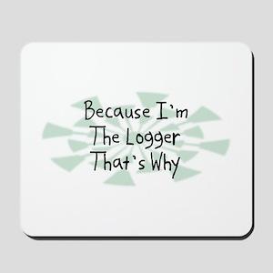 Because Logger Mousepad