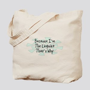 Because Linguist Tote Bag