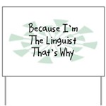 Because Linguist Yard Sign