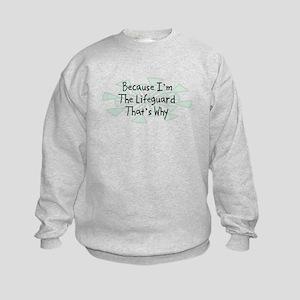 Because Lifeguard Kids Sweatshirt