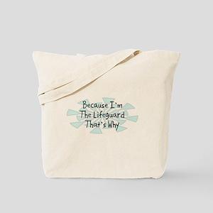 Because Lifeguard Tote Bag