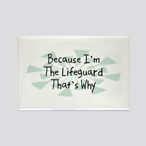 Because Lifeguard Rectangle Magnet