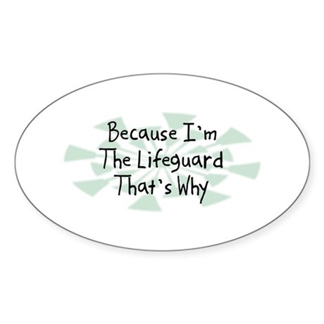 Because Lifeguard Oval Sticker