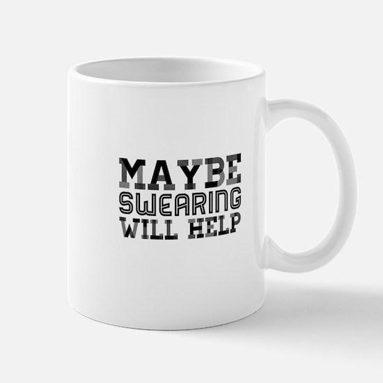 Swearingwillhelp Mugs