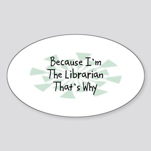 Because Librarian Oval Sticker