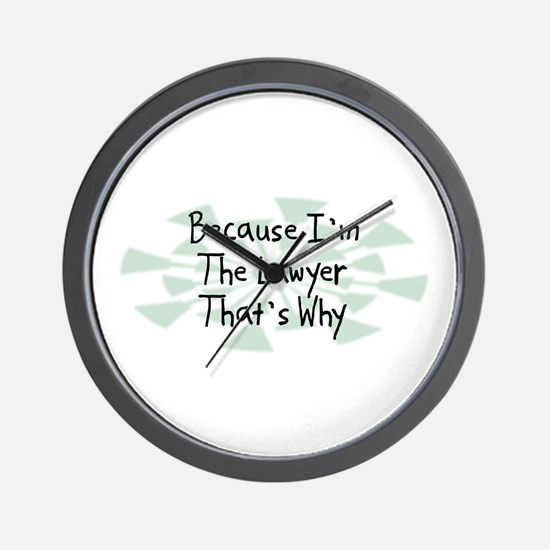 Because Lawyer Wall Clock