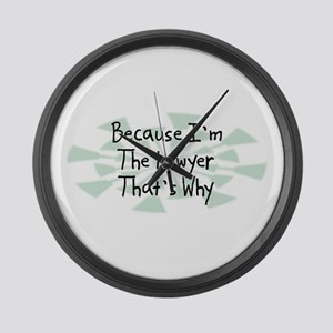 Because Lawyer Large Wall Clock