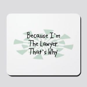 Because Lawyer Mousepad