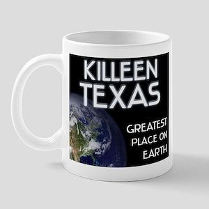 killeen texas - greatest place on earth Mug